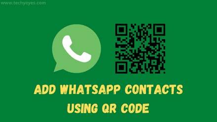 Add WhatsApp Contacts Using QR Code