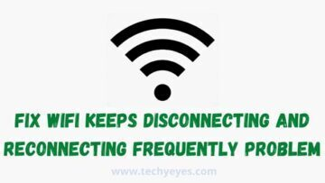 Fix Wifi Keeps Disconnecting and Reconnecting