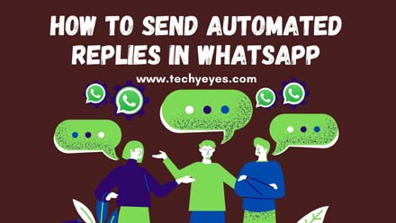 Send Automated Replies In WhatsApp