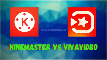 Kinemaster VS VivaVideo