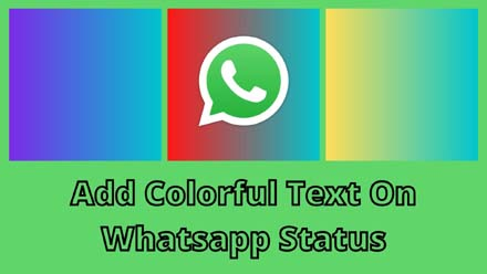 Add Colorful Text On Whatsapp Status