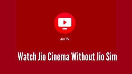 Jio Cinema Without Jio Sim